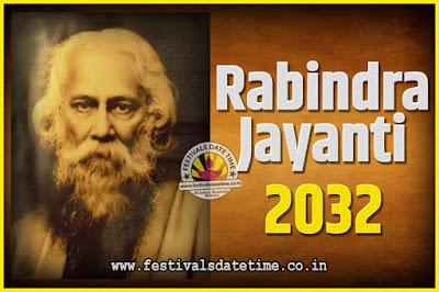 2032 Rabindranath Tagore Jayanti Date and Time, 2032 Rabindra Jayanti Calendar