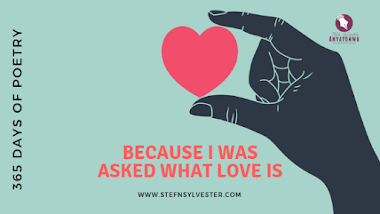 Because I Was Asked What Love Is | Stefn Sylvester Anyatonwu