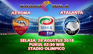 Prediksi AS Roma vs Atalanta 28 Agustus 2018