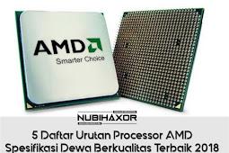 5 Daftar Urutan Processor AMD Spesifikasi Dewa Berkualitas Terbaik 2018