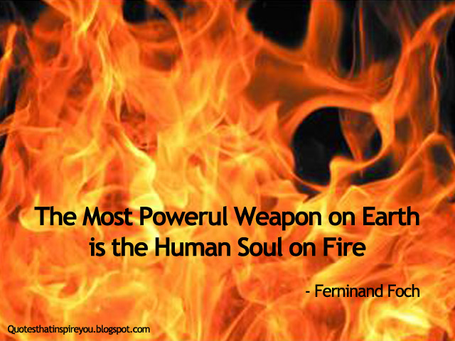 Is Your Soul On Fire Quotes That Inspire You