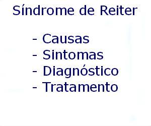 Síndrome de Reiter causas sintomas diagnóstico tratamento prevenção riscos complicações