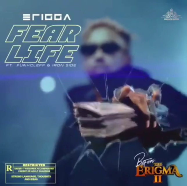 Music:Erigga – Fear Life ft. Funckleff & Iron Side