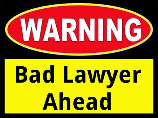 bad, lawyer, incopemtent, attorney, signs, avoid, find, good