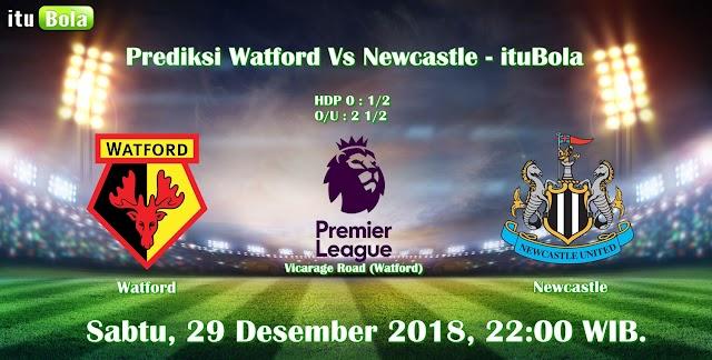 Prediksi Watford Vs Newcastle - ituBola