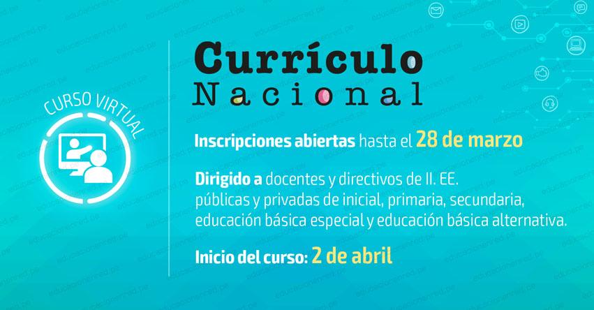 CURRÍCULO NACIONAL: Curso Virtual - Segunda Convocatoria 2019 para Docentes y Directivos - MINEDU - www.minedu.gob.pe