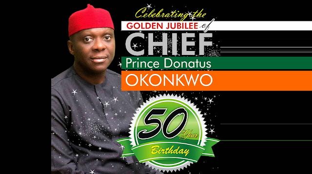 Former APC Governorship Aspirant, Prince Donatus Okonkwo Clocks 50