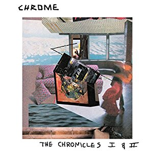 "CHROME :  ""The Chronicles I&II"" 1982"