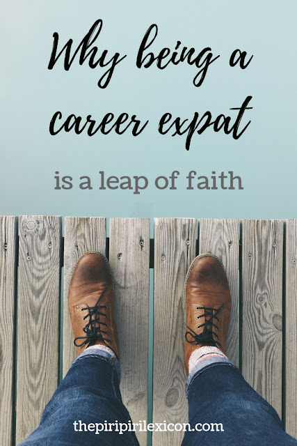 Why being a career expat is a leap of faith