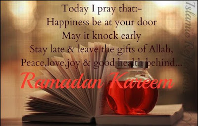 Ramadan Mubarak wishes For Massages: today i pray that;- happiness be at your door may it knock early
