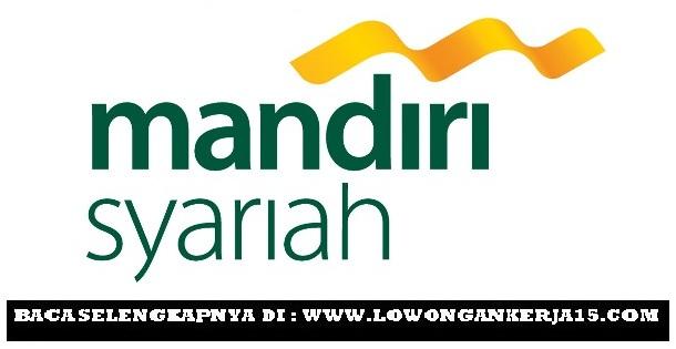 Penerimaan Calon Karyawan Frontliner PT Bank Syariah Mandiri Minimal D3/S1 Hingga 16 Mei 2019
