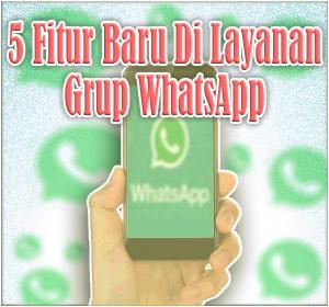 WhatsApp Hadirkan 5 Fitur Baru Di Layanan Grup, Begini Cara Menggunakannya