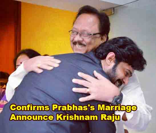 Confirms Prabhas's Marriage Announced Krishnam Raju