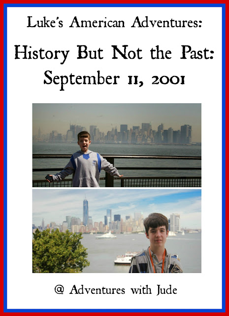 Luke's American Adventures: History But Not the Past: September 11, 2001