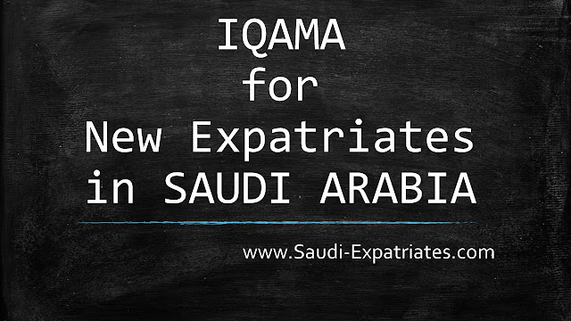 IQAMA FOR NEW EXPATRIATES IN KSA