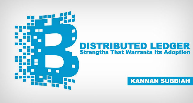 S&T | Distributed Ledger - Strengths That Warrants Its Adoption