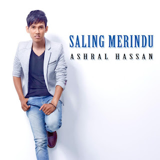 Ashral Hassan - Saling Merindu MP3