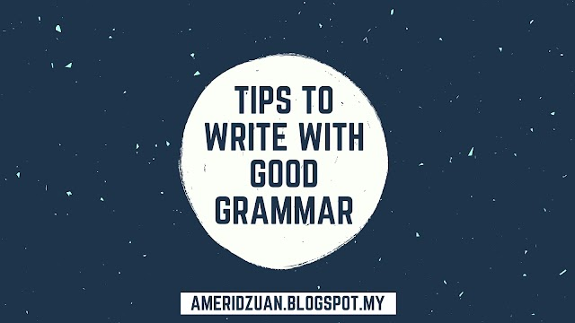 Tips to Write with Good Grammar