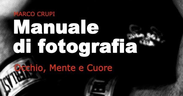 Libro/Ebook Manuale di Fotografia - Occhio, Mente e Cuore