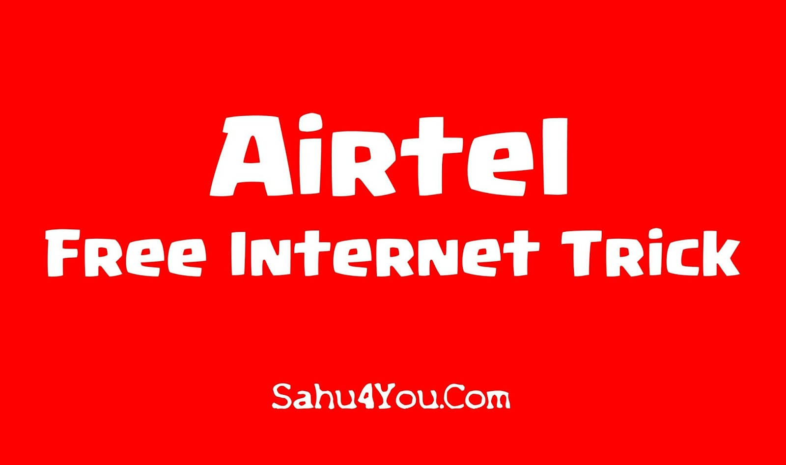Airtel Me Free Internet Trick Unlimited Working 2018
