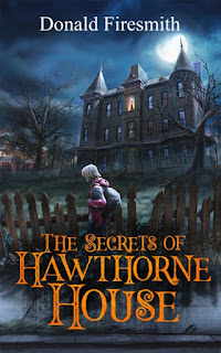 Book Showcase: The Secrets of Hawthorne House by Donald Firesmith