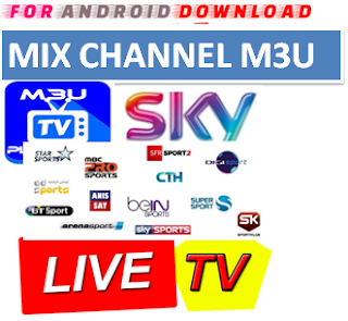 Download MIX channels M3U LINK FOR LIVE TV CHANNEL  MixChannel M3u Link For Premium Cable Tv,Sports Channel,Movies Channel.