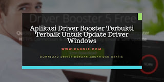 Aplikasi Driver Booster Terbukti Terbaik Untuk Update Driver Windows
