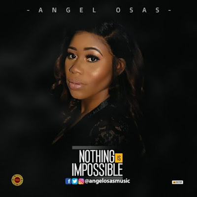 Angel Osas – Nothing Is Impossible