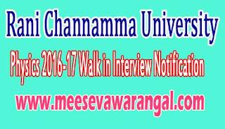 Rani Channamma University Physics 2016-17 Walk in Interview Notification