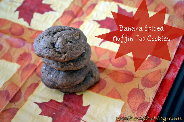Banana Spiced Muffin Top Cookies Diary Of A Semi Health Nut