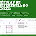 Células de Referência do Excel: Diferenças entre células relativas, células absolutas e células mistas