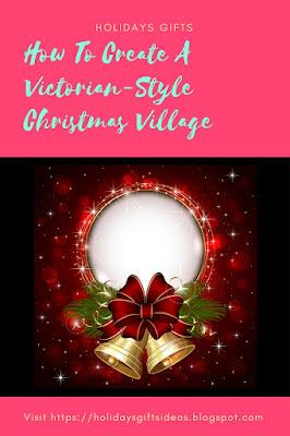Victorian-Style Christmas Village