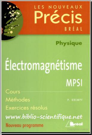 Livre : Electromagnétisme MPSI - Cours, Méthodes, Exercices résolus