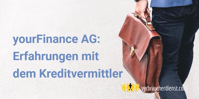 Titel: yourFinance AG: Erfahrungen mit dem Kreditvermittler