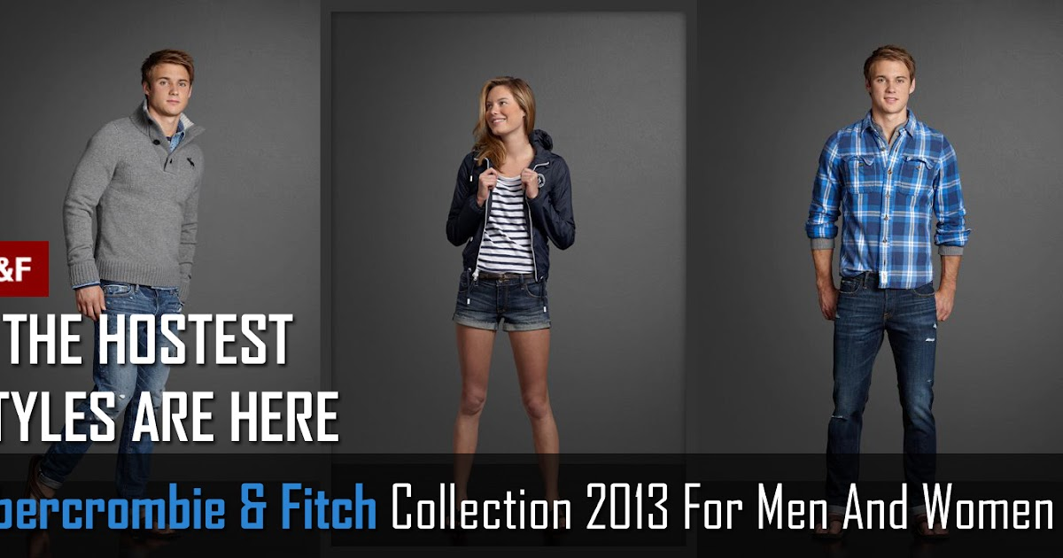 Abercrombie & Fitch Collection 2013 For Men And Women