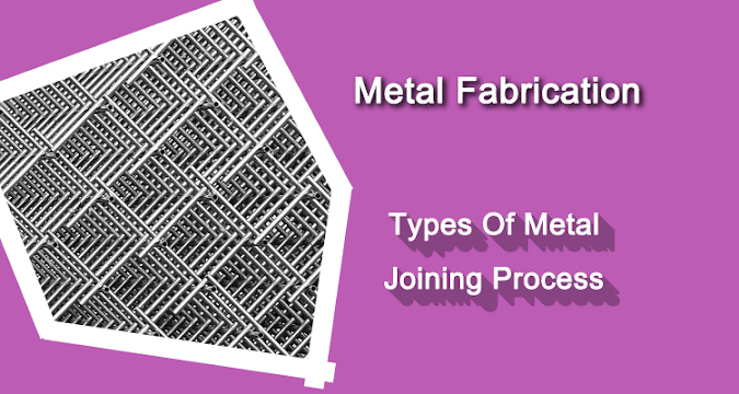 Types Of Metal Joining Process