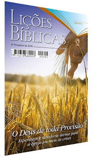 EBD-Revista-Licoes-Biblicas-Adultos-4-quarto-trimestre-de-2016-CPAD-O-Deus-de-toda provisão-Esperanca-e-sabedoria-divina-para-a-Igreja-em-meio-as-crises-Comentarista-Elienai-Cabral