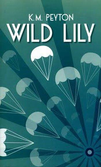 Wild Lily by K M Peyton: