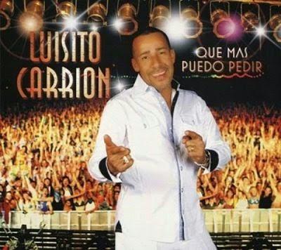 QUE MAS PUEDO PEDIR - LUISITO CARRION (2012)