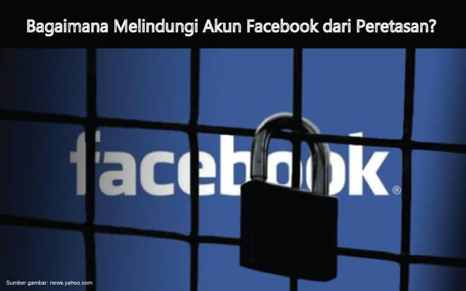 Cara Mengamankan Facebook dari Serangan Hacker
