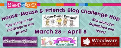 http://housemouse-challenge.blogspot.de/2016/03/house-mouse-stampendous-blog-hop.html