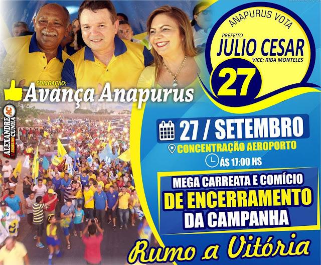 AVANÇA ANAPURUS: Júlio César realiza grade carreata de encerramento de campanha nesta terça-feira, 27.