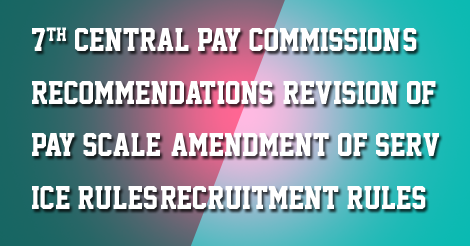 7th CPC Revision of Pay Scale