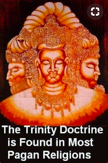 The Trinity Doctrin is found in most pagan religions.