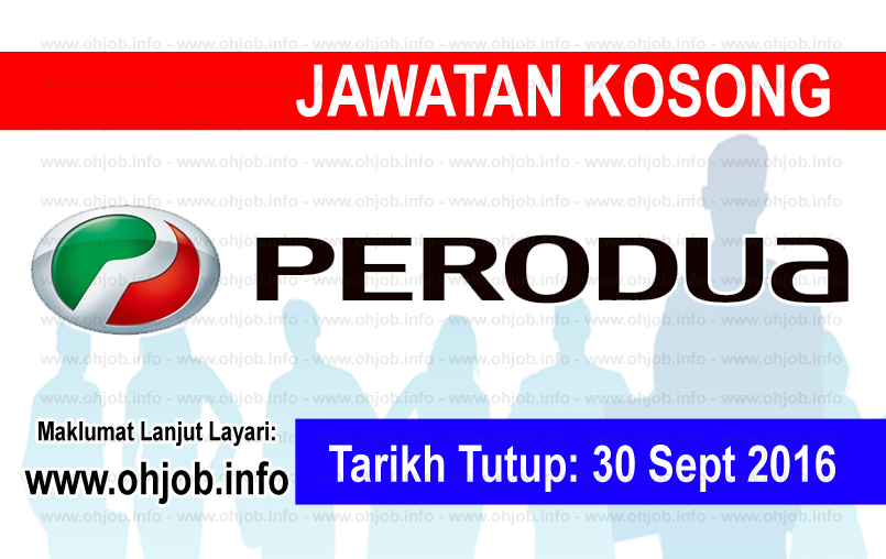 Jawatan Kerja Kosong Perusahaan Otomobil Kedua Berhad (PERODUA) logo www.ohjob.info september 2016