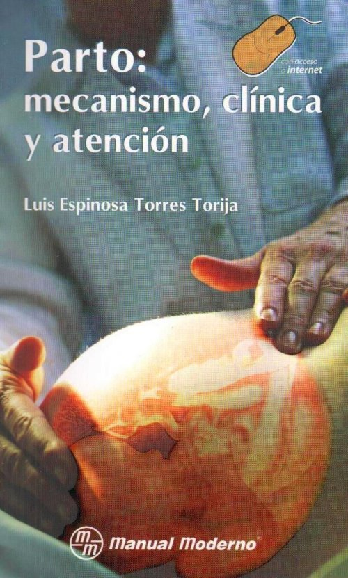 Parto: Mecanismo, clínica y atención – Luis Espinosa Torres Torija