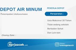 Lowongan Kerja Aceh Terbaru 2019 Karyawan Depot Air Minum Isi Ulang di Wilayah Lhokseumawe