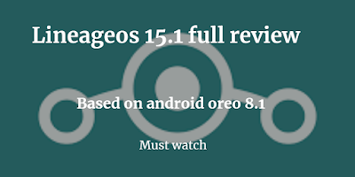 lineage os 15.1 review (Android 8.1 Oreo)