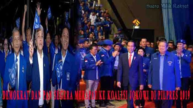 Demokrat dan PAN Segera Merapat ke Koalisi Jokowi Di Pilpres 2019