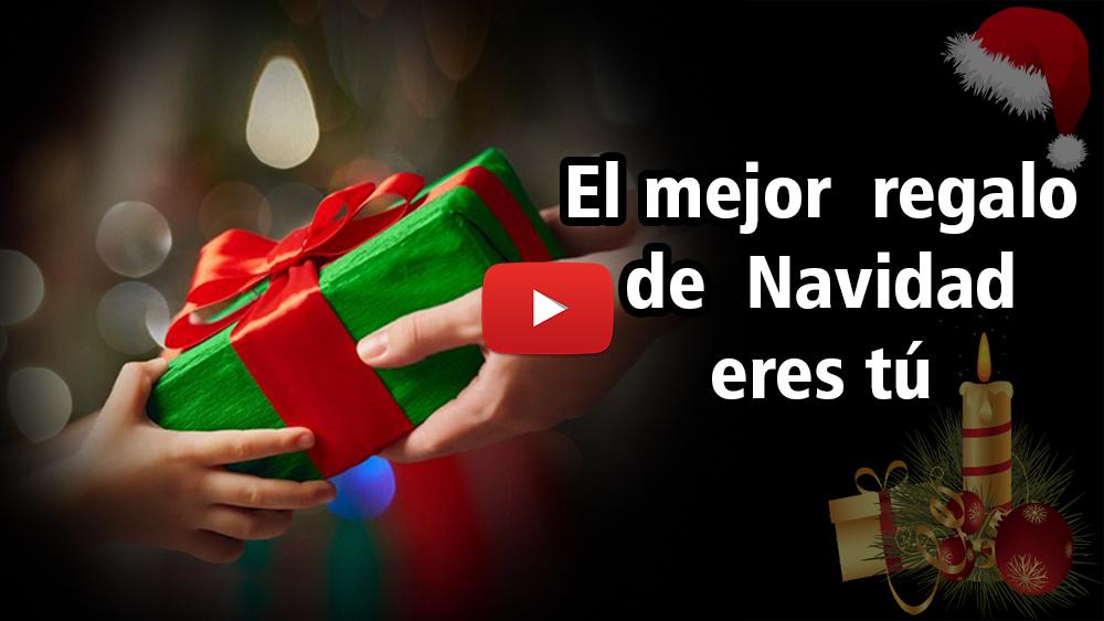 El mejor regalo de navidad eres t v deo reflexiones y - Regalos para pedir en navidad ...